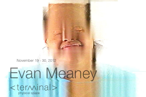 Evan Meaney, Terminal